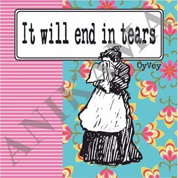 תמונה של It will end in tears Coaster