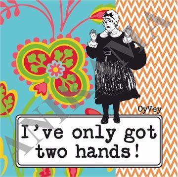 תמונה של I've only got two hands Coaster