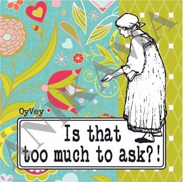תמונה של Is that too much to ask Coaster