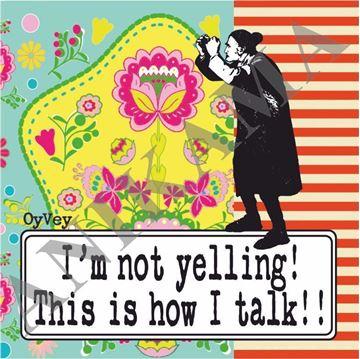 תמונה של I'm not yelling this is how I talk Coaster
