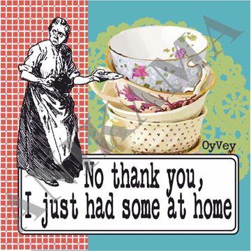 תמונה של No thank you I just had some at home Coaster