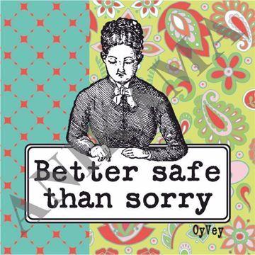 תמונה של Better safe than sorry Magnet