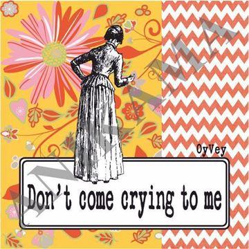 תמונה של Don't come crying to me Magnet