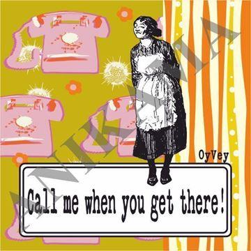 תמונה של Call me when you get there Magnet