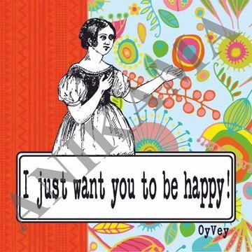 תמונה של I just want you to be happy Magnet