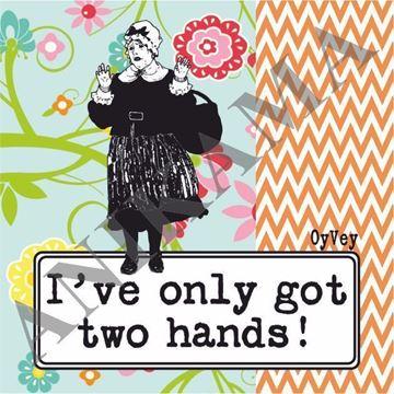 תמונה של I've only got two hands Magnet
