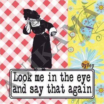 תמונה של Look me in the eyes and say that again Magnet