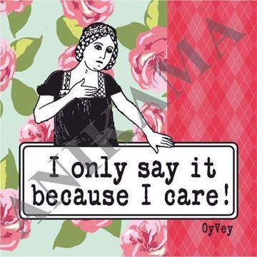 תמונה של I only say it because I care Magnet