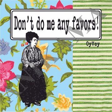 תמונה של Don't do me any favors Magnet