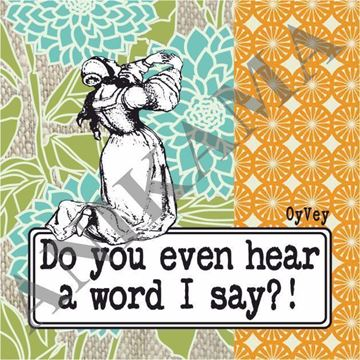 תמונה של Do you even hear a word I say Magnet