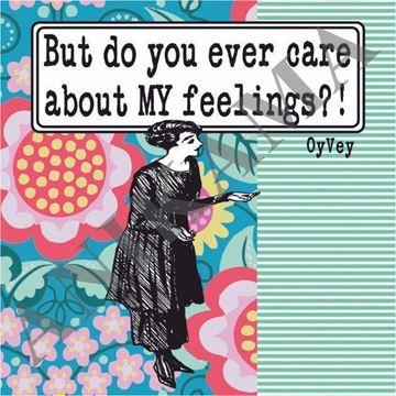 תמונה של But do you ever care about my feelings Magnet