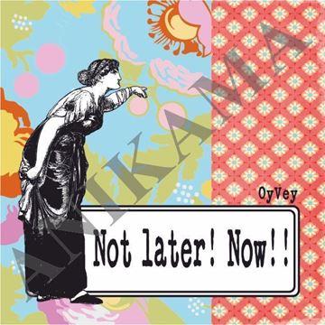 תמונה של Not later now Magnet