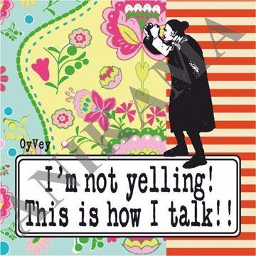 תמונה של I'm not yelling this is how I talk Magnet
