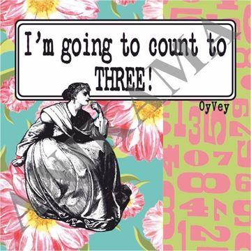 תמונה של I'm going to count to three Magnet