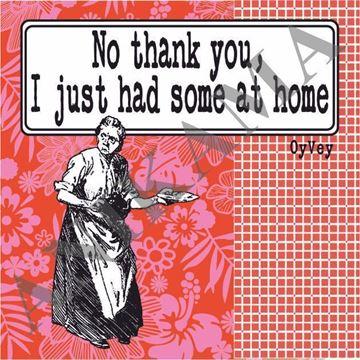 תמונה של No thank you I just had some at home Magnet