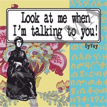 תמונה של Look at me when I'm talking to you Magnet