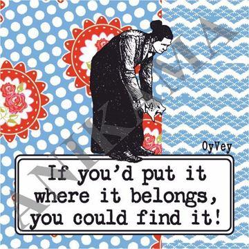 תמונה של If you'd put it where it belongs you could find it Magnet
