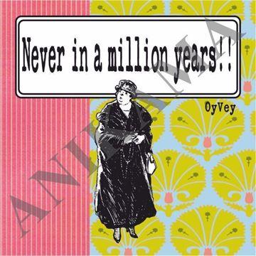 תמונה של Never in a million years Magnet