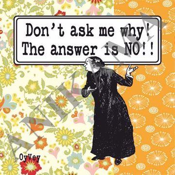 תמונה של Don't ask me why the answer is no Magnet