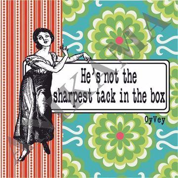תמונה של He's not the sharpest tack in the box Magnet
