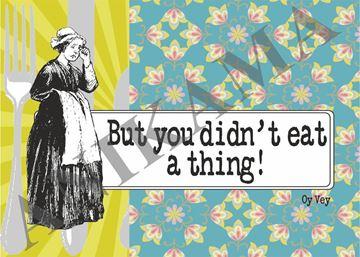 תמונה של But you didn't eat a thing Placemat