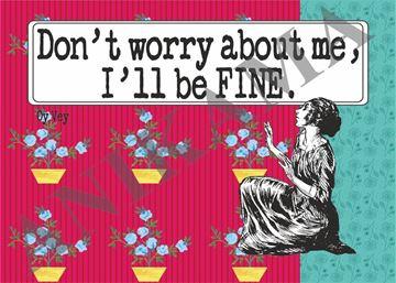 תמונה של Don't worry about me I'll be fine Placemat