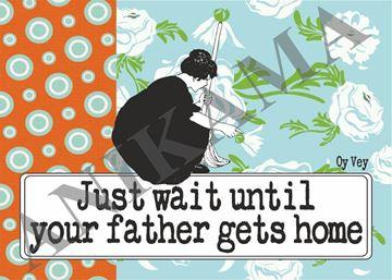 תמונה של Just wait until your father gets home Placemat