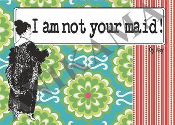 תמונה של I am not your maid Placemat