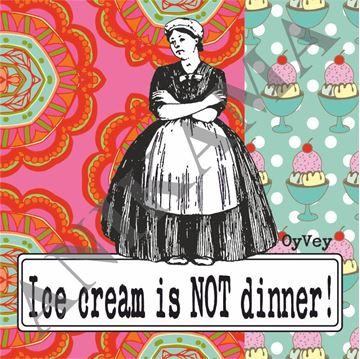 תמונה של Ice cream is not dinner Apron