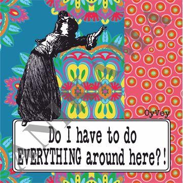 תמונה של Do I have to do everything around here Apron
