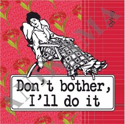 תמונה של Don't bother I'll do it Coaster