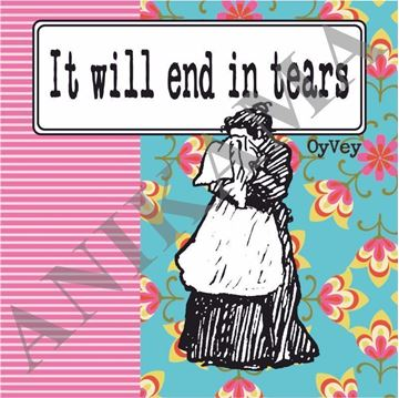 תמונה של It will end in tears Coaster