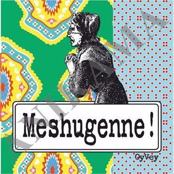 תמונה של Meshugenne Coaster