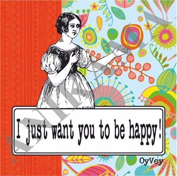 תמונה של I just want you to be happy Coaster
