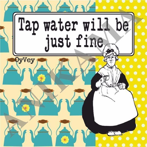 תמונה של Tap water will be just fine Coaster