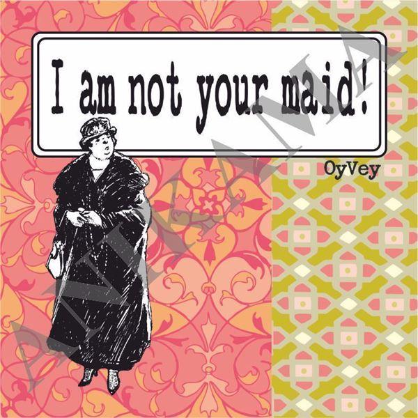 תמונה של I am not your maid Coaster