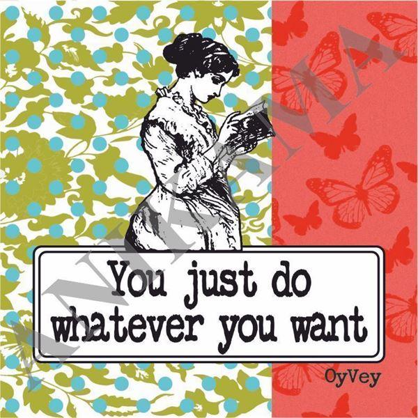 תמונה של You just do whatever you want Coaster