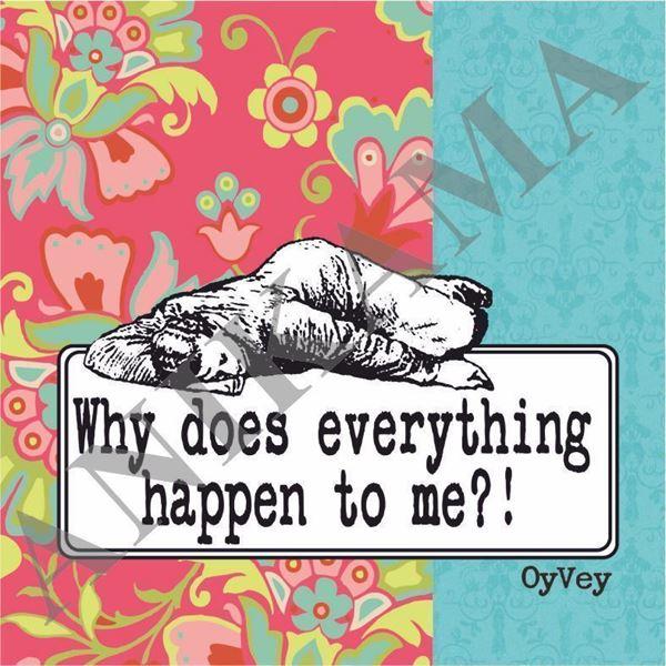 תמונה של Why does everything happen to me Coaster