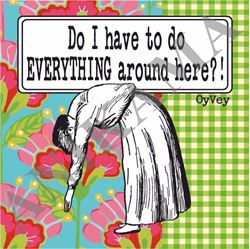 תמונה של Do I have to do everything around here Coaster