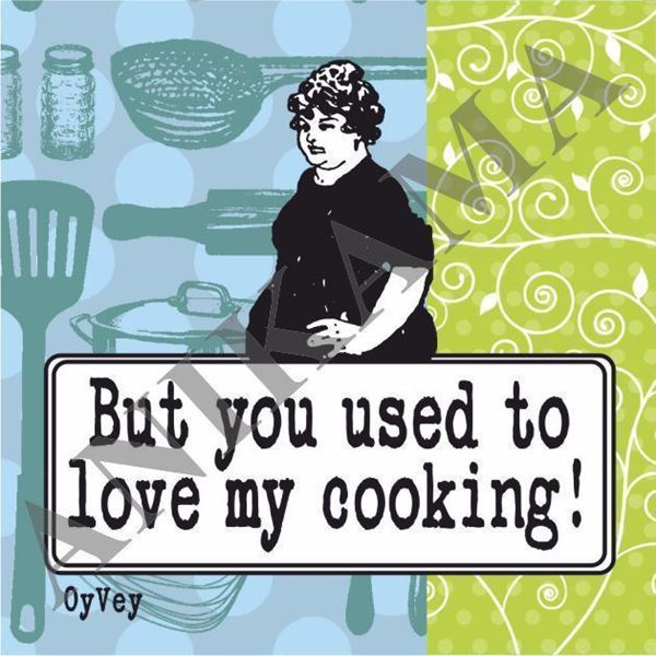 תמונה של But you used to love my cooking Magnet