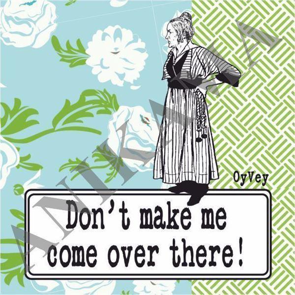 תמונה של Don't make me come over there Magnet