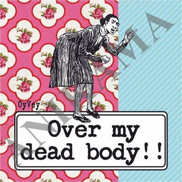 תמונה של Over my dead body Magnet