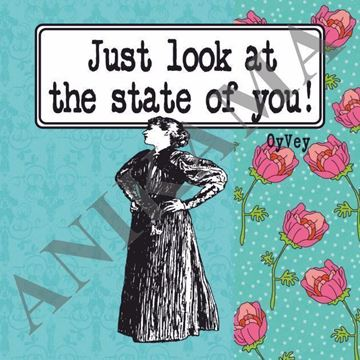 תמונה של Just look at the state of you Magnet