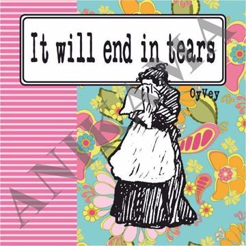 תמונה של It will end in tears Magnet