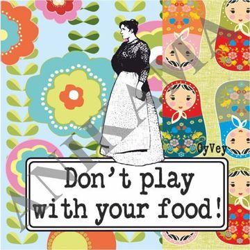 תמונה של Don't play with your food Magnet