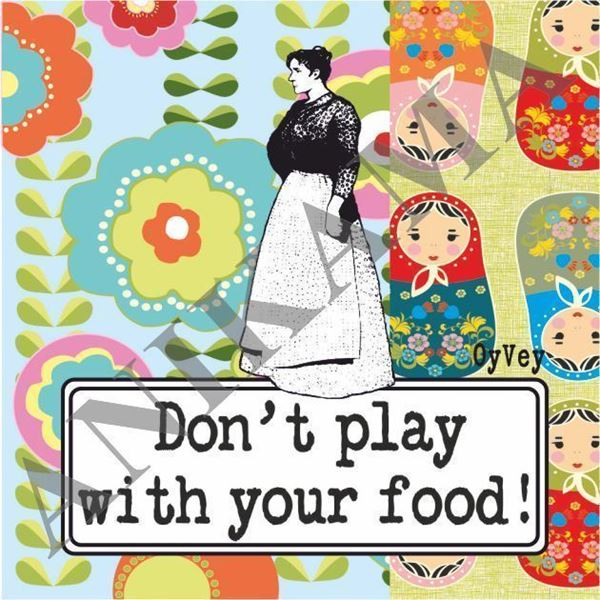 תמונה של Don't play with your food Magnet