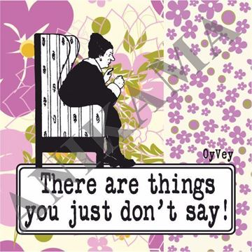 תמונה של There are things you just don't say Magnet