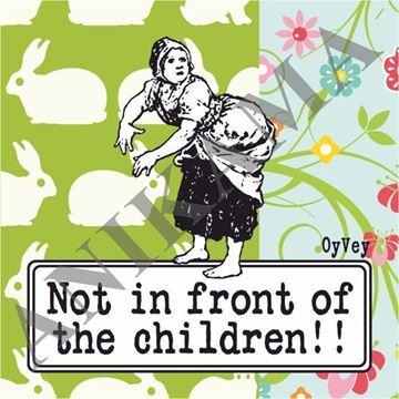 תמונה של Not in front of the children Magnet