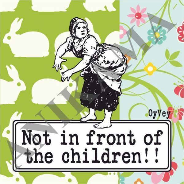 תמונה של Not in front of the children Magnet