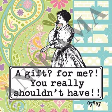 תמונה של A gift for me you really shouldn't have Magnet